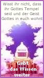 Wißt ihr nicht, daß ihr Gottes Tempel seid und der Geist Gottes in euch wohnt?